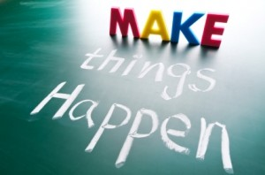 Start Now to Make Things Happen